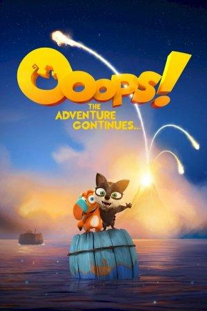უუპს! თავგადასავალი გრძელდება Ooops! The Adventure Continues