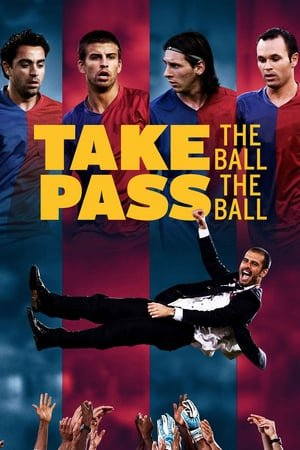 მიიღე ბურთი, გადაეცი ბურთი / Take the Ball Pass the Ball: The Making of the Greatest Team in the World