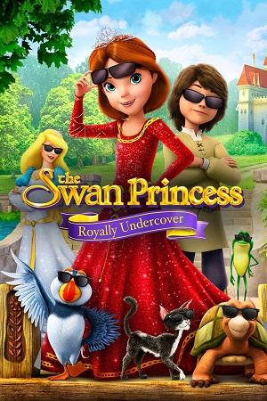 პრინცესა გედი: სამეფო საფარი / The Swan Princess: Royally Undercover